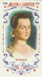 2015 Topps Allen & Ginter - Mini First Ladies #FIRST-3 Abigail Adams Front