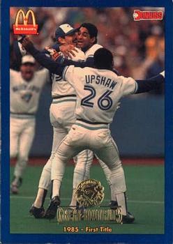 1993 Donruss McDonald's Toronto Blue Jays Great Moments #1 1985-First Title Front