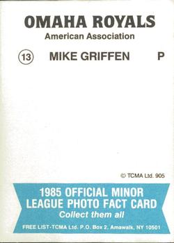 1985 TCMA Omaha Royals #13 Mike Griffin Back