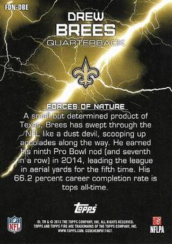 2015 Topps Fire - Force of Nature #FON-DBE Drew Brees Back