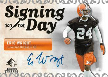 2007 SP Rookie Threads - Signing Day Autographs #SDA-EW Eric Wright Front