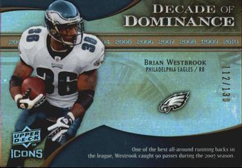 2009 Upper Deck Icons - Decade of Dominance Gold #DDBW Brian Westbrook Front