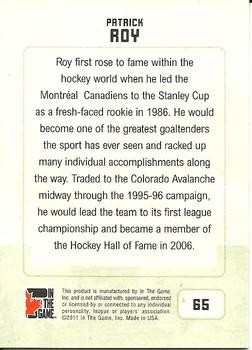 2011 In The Game Canadiana #65 Patrick Roy Back