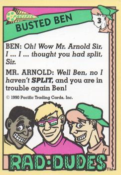 1990 Pacific Rad-Dudes #3 Busted Ben Back