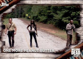 2017 Topps The Walking Dead Season 6 #3 One More Peanut Butter Front