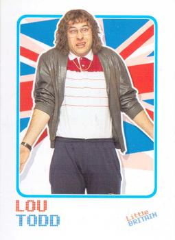 2006 Little Britain Collector Cards #4 Lou Todd Front